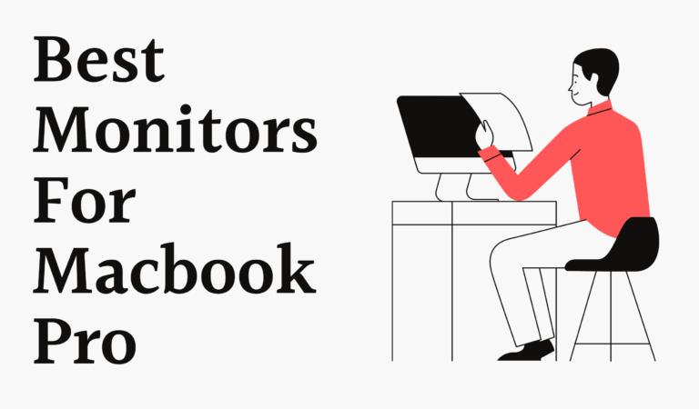 Top 10 Best Monitors For Macbook Pro 2021 Reviews