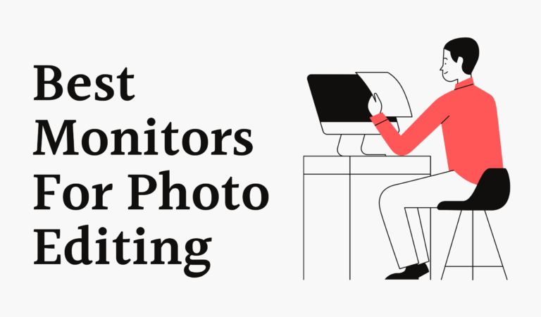 Top 10 Best Monitors For Photo Editing 2021 Reviews