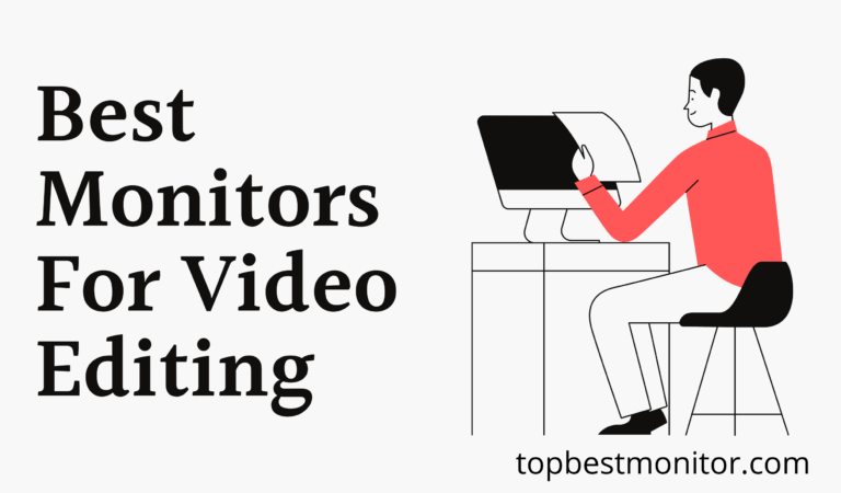 Top 10 Best Monitors For VIdeo Editing 2021 Reviews