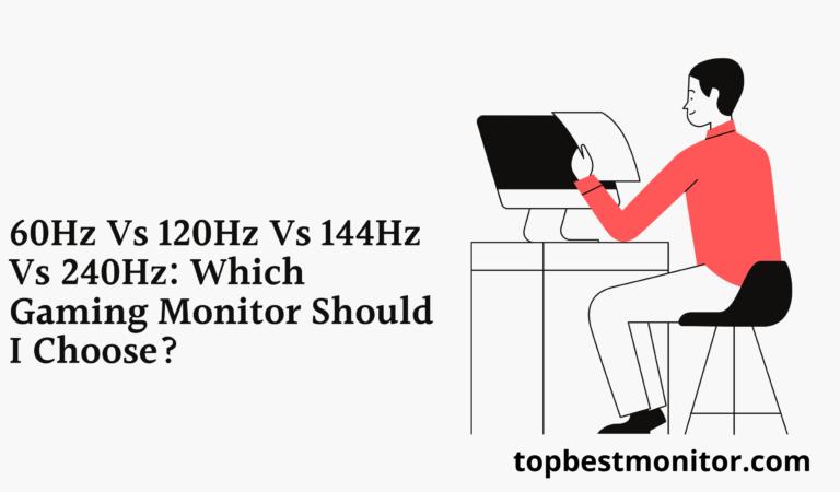 60Hz Vs 120Hz Vs 144Hz Vs 240Hz_ Which Gaming Monitor Should I Choose?